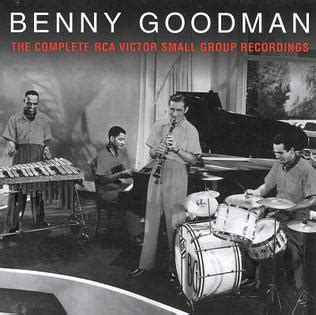 benny goodman the free encyclopedia the complete rca victor small recordings