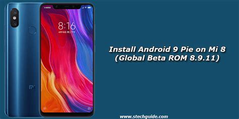 install android 9 pie on mi 8 global beta rom 8 9 11