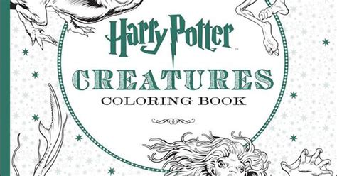 harry potter colouring book for grown ups harry potter creatures coloring book the coolest
