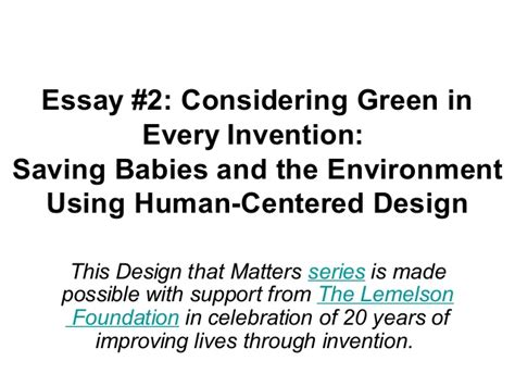 Green Environment Essay by Essay 2 Considering Green In Every Invention Saving Babies And The