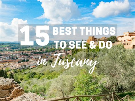 15 best things to see do in tuscany quintessential