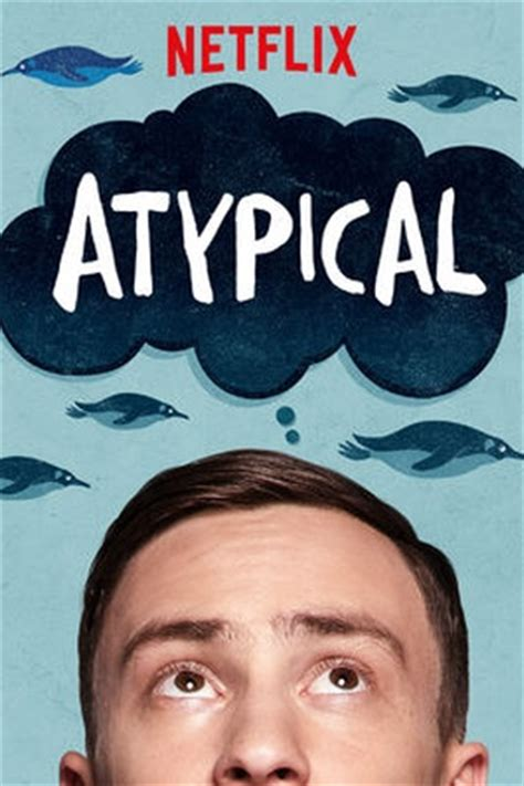 actor atypical netflix atypical 2017 available on netflix netflixreleases