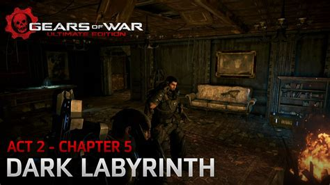 dark labyrinth edition gears of war ultimate edition act 2 nightfall chapter 5 dark labyrinth walkthrough