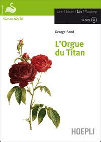 Maison Des ãģ Crivains Memoiresdeprof L Orgue Du Titan De George Sand