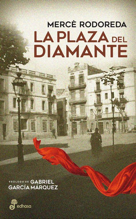 la plaa del diamant la plaza del diamante edhasa editorial fundada en 1946