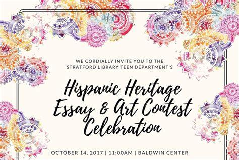 Hispanic Heritage Essay by Hispanic Heritage Essay Contest Celebration Stratford Library Association