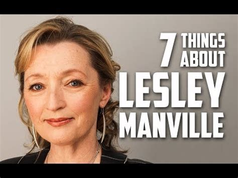 7 Things You May Not About by 7 Things You May Not About Lesley Manville
