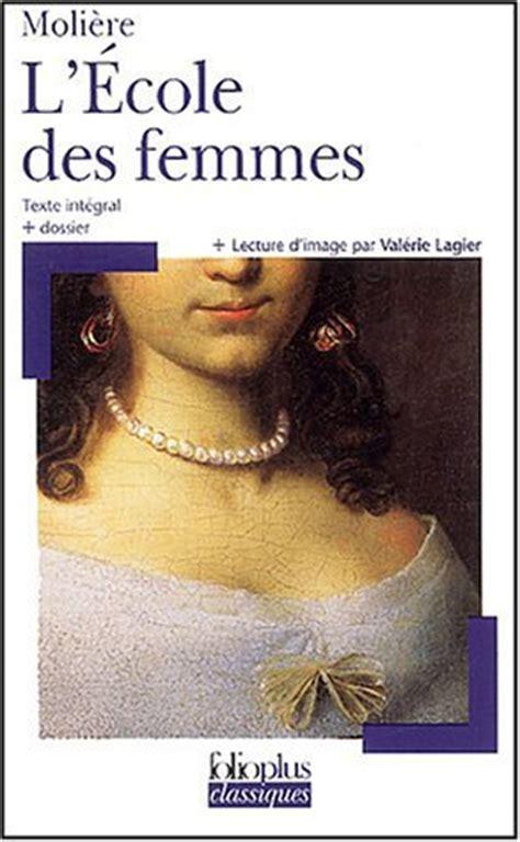 Resume L Ecole Des Femmes by L 233 Cole Des Femmes De Moli 232 Re Ados Fr