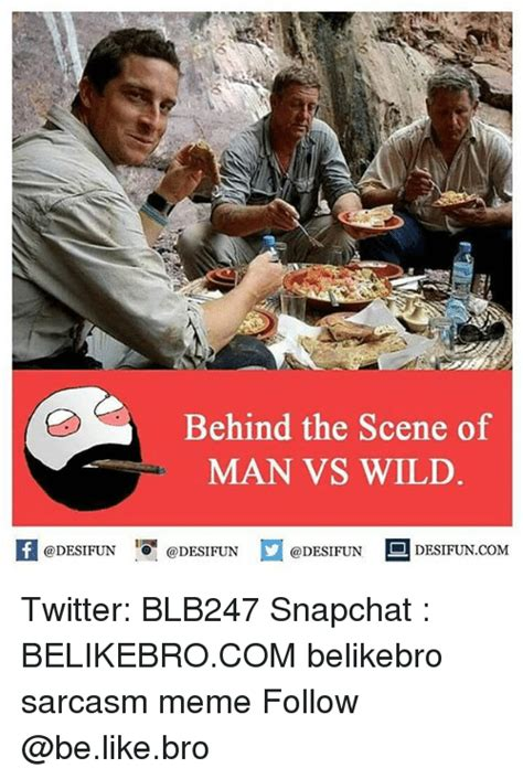 Man Vs Wild Meme - behind the scene of man vs wild k 1 desifuncom twitter