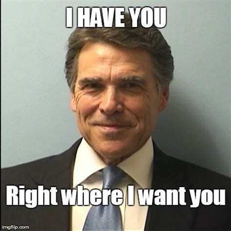 Rick Perry Meme - perry s indictment round 2 nuke s