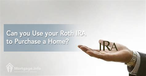 Can You Use Your Roth Ira To Purchase A Home Mortgage Info
