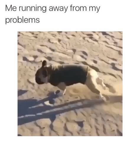 Running Away Meme - me running away from my problems funny meme on sizzle