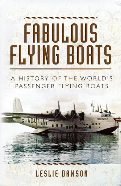 flying boat history fabulous flying boats a history of the world s passenger