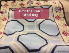 How Do You Clean Wool Rugs by 1000 Ideas About Wool Rugs On Rugs Area Rugs