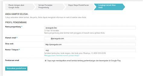 cara membuat akun google play developer cara mendaftar google play developer indonesia 171 jaranguda com