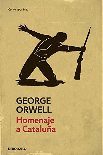 homenaje a cataluna libro homenaje a catalu 241 a homage to catalonia di george orwell