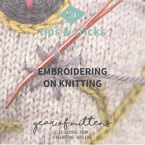 how to embroider on knit fabric july mittens tips tricks embroidering on knitting