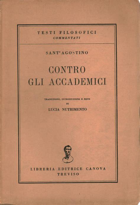 libreria sant agostino contro gli accademici sant agostino filosofia classica