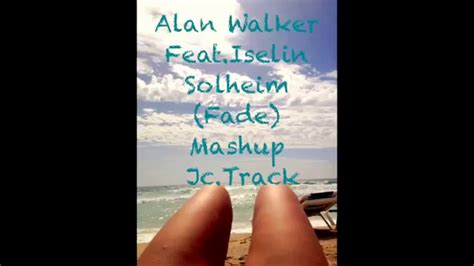 download faded iselin solheim mp3 alan walker feat iselin solheim faded mashup jc track