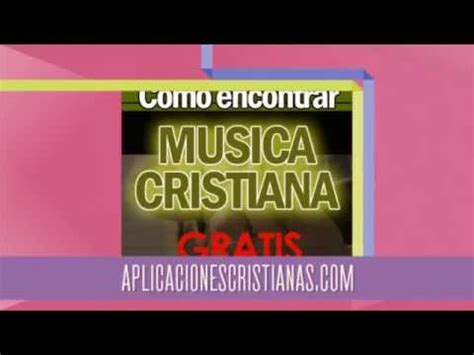 m sica cristiana gratis m sica cristiana en espanol aplicaciones cristianas android m 250 sica cristiana gratis