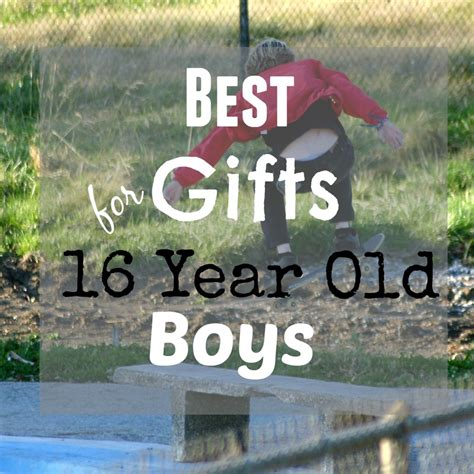 best gifts and toys for 16 year old boys favorite top gifts