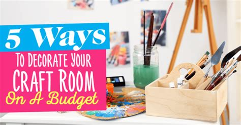 ways to decorate your room for free 5 ways to decorate your craft room on a budget free