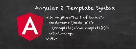 Angular 2 Template Syntax Angular 2 Angular 2 Template