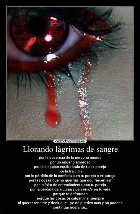 imagenes de llorar sangre llorando l 225 grimas de sangre desmotivaciones