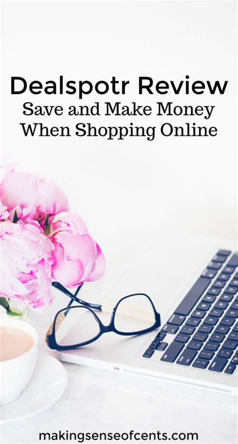 Make Money Shopping Online - dealspotr review save and make money when shopping online making sense of cents