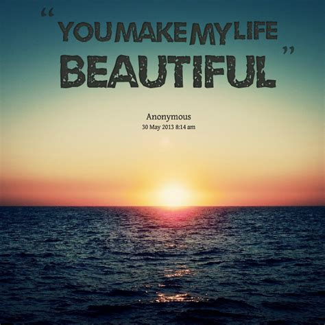 make beautiful you are my life love pictures images