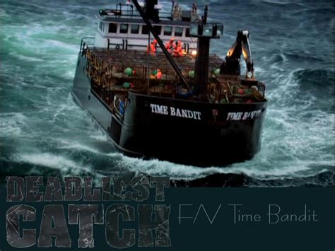 the time bandit deadliest catch discovery 17 best images about deadliest catch on pinterest