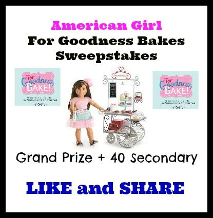 Contest Girl Sweepstakes - american girl contest for goodness bakes sweepstakes