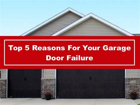 ppt top 5 reasons for your garage door failure