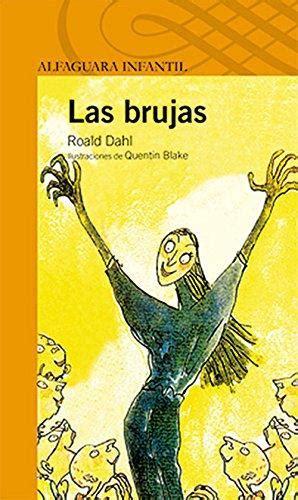 leer las brujas the witches alfaguara clasicos libro e pdf para descargar cinco libros de roald dahl que no puedes dejar de leer mam 225 2 0