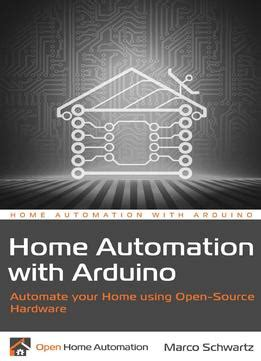 home automation with arduino automate your home using