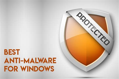 the best malware software 10 best anti malware software for windows