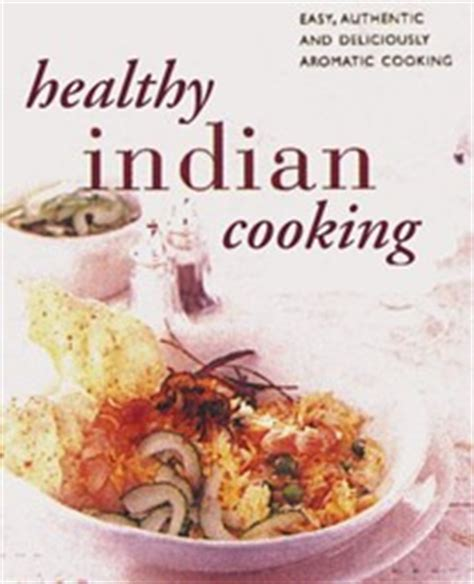 indian food cooking 170 classic recipes shown step by step books shehzad husain cookbooks recipes and biography eat your