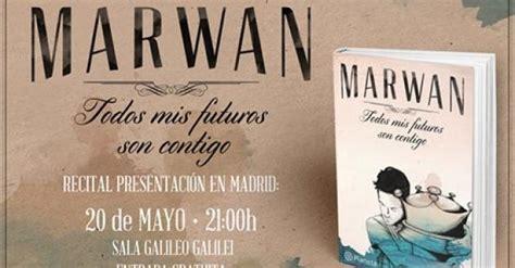todos mis futuros son contigo de marwan entre marwan quot mi inspiraci 243 n es la vida propia quot vavel com