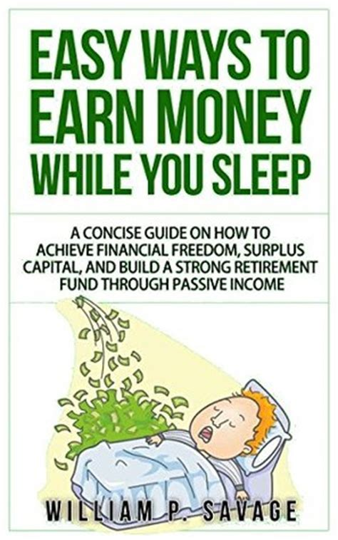 mastering money a simple guide to achieving financial success books easy ways to earn money while you sleep 2016 edition a