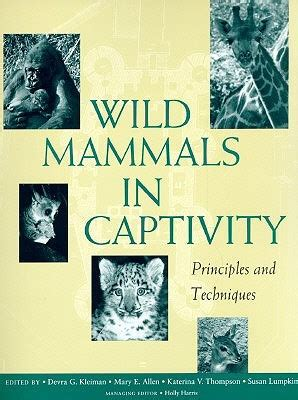 animals in captivity books mammals in captivity principles and techniques by