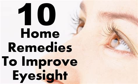 10 best home remedies to improve eyesight search herbal