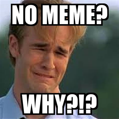 Why Memes - the gallery for gt why meme