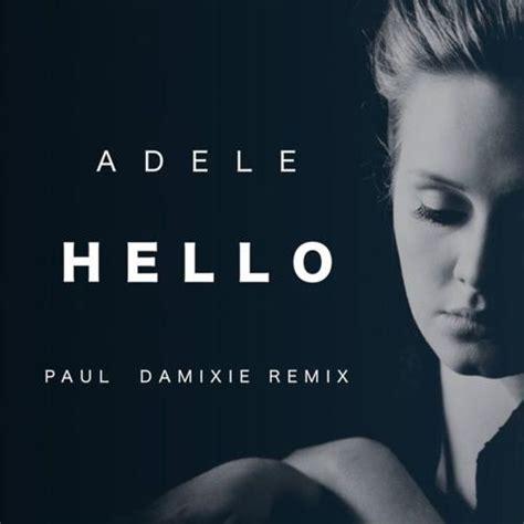 download adele new song hello mp3 adele hello paul damixie remix escucha vota y