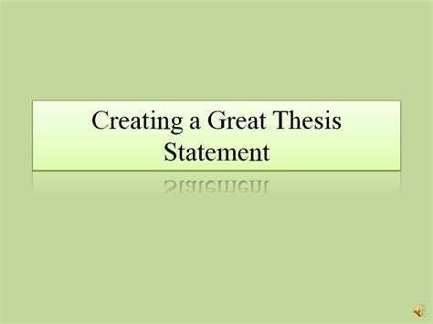 creating a thesis creating a great thesis statement
