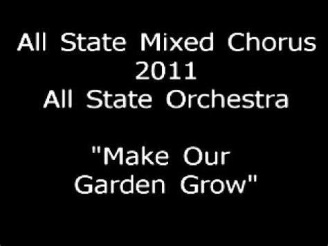 Make Our Garden Grow by Make Our Garden Grow Nj All State Chorus 2011