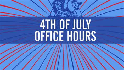 Post Office Hours Bakersfield by 4th Of July Week Office Hours