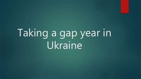 To Take A Year by Taking A Gap Year In Ukraine