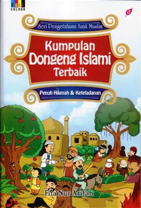film cerita islami untuk anak cerita pendek islami buku anak cerita anak