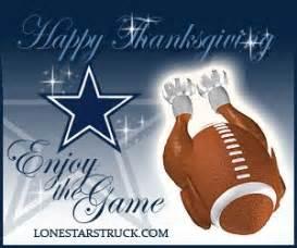 Dallas Thanksgiving Game Happy Thanksgiving Enjoy The Game Dallas Cowboys