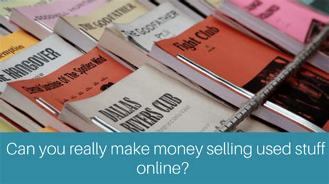 What Can You Sell Online To Make Money - can you really make money selling used stuff online